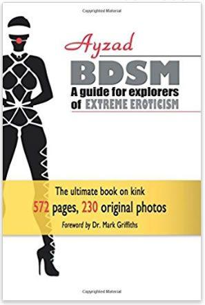 BDSM A Guide To The Explorers Of Extreme Eroticism