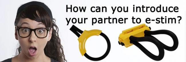 How To Introduce Your Partner To E-Stim