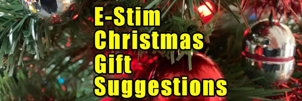 Joanne & # 039; s Christmas Electrosex And Estim Gift Guide